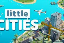 Photo of Little Cities, construye tu propia ciudad en VR